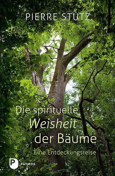 Die spirituelle Weisheit der Bäume - Eine Entdeckungsreise