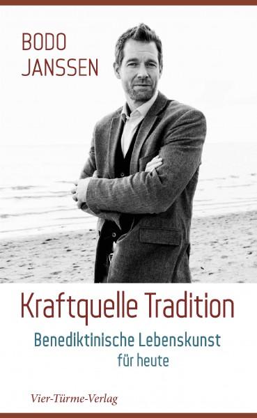 Kraftquelle Tradition – Benediktinische Lebenskunst für heute