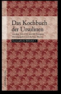Das Kochbuch der Ursulinen-Aus dem Jahr 1716 mit 560 Rezepten