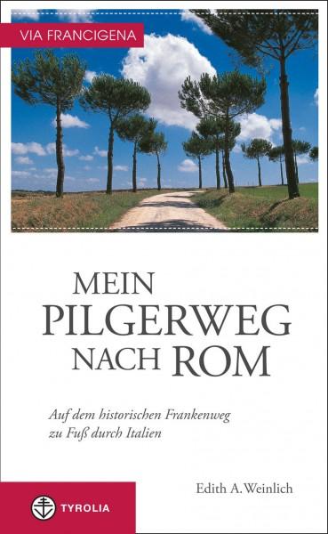 Via Francigena - Mein Pilgerweg nach Rom