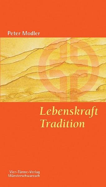 Lebenskraft Tradition - Alte Botschaften, neue Kontinente