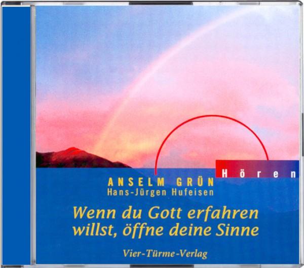 CD: Wenn du Gott erfahren willst, öffne deine Sinne