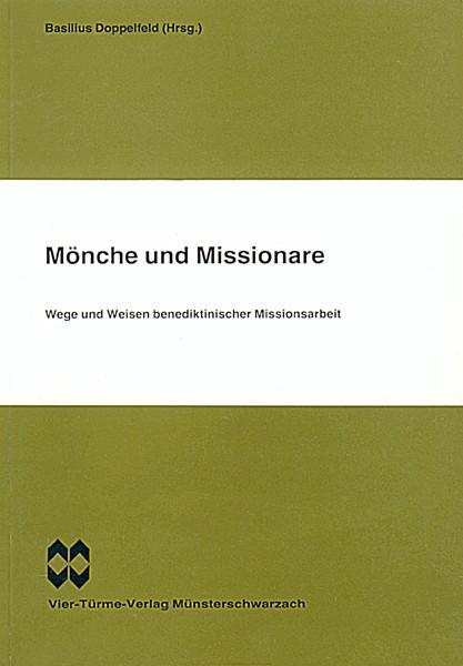 Mönche und Missionare - Wege und Weisen benediktinischer Missionsarbeit