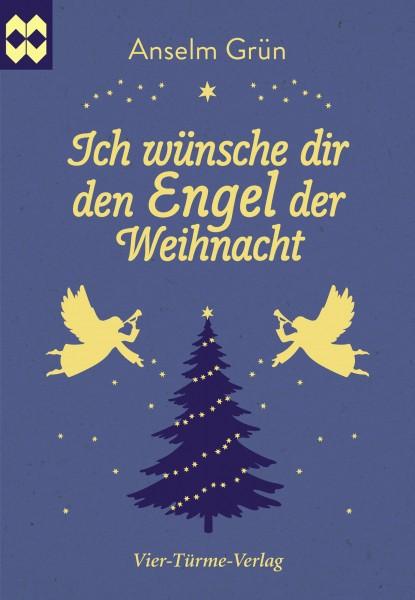 Anselm Grün_Ich wünsche dir den Engel der Weihnacht