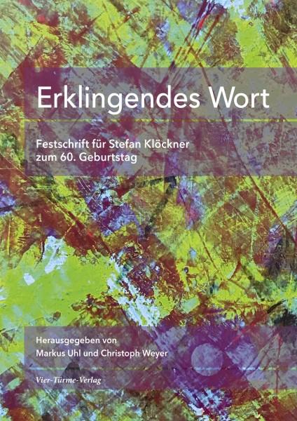 Erklingendes Wort - Festschrift für Stefan Klöckner zum 60. Geburtstag