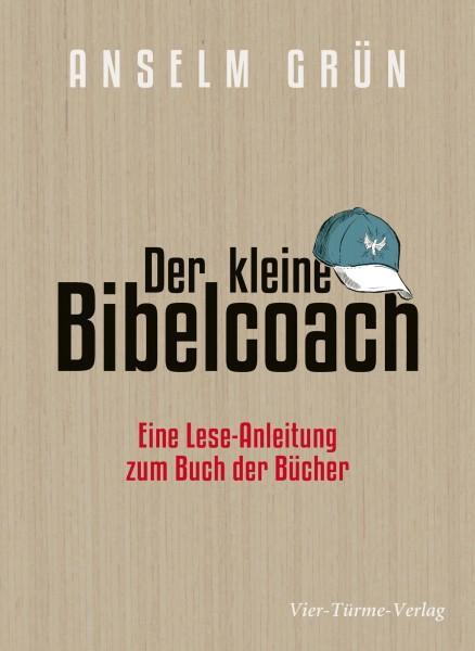 Der kleine Bibelcoach - Eine Lese-Anleitung zum Buch der Bücher