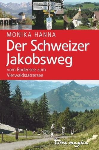 Der Schweizer Jakobsweg vom Bodensee zum Vierwaldstättersee