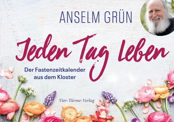 978-3-7365-0290-1_Anselm Grün_Fastenzeitkalender_Jeden Tag leben