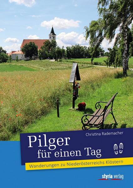 Pilger für einen Tag - Wanderungen zu Niederösterreichs Klöstern