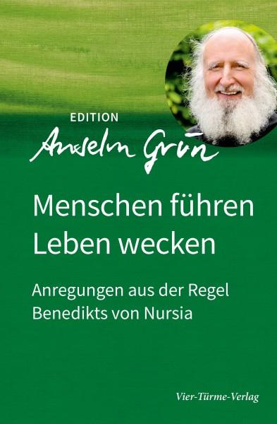 Anselm Grün_Menschen führen, Leben wecken