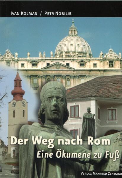 Der Weg nach Rom - Eine Ökumene zu Fuß