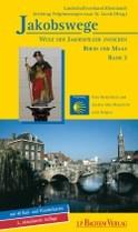 Jakobswege Band 3: In 9 Etappen vom Niederrhein, Aachen-Maastricht