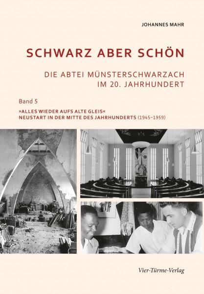 Schwarz aber schön - Die Abtei Münsterschwarzach im 20. Jahrhundert Band 5