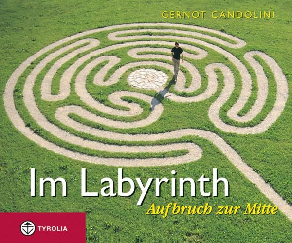 Im Labyrinth - Aufbruch zur Mitte