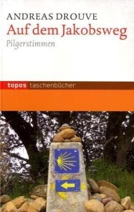 Auf dem Jakobsweg - Pilgerstimmen