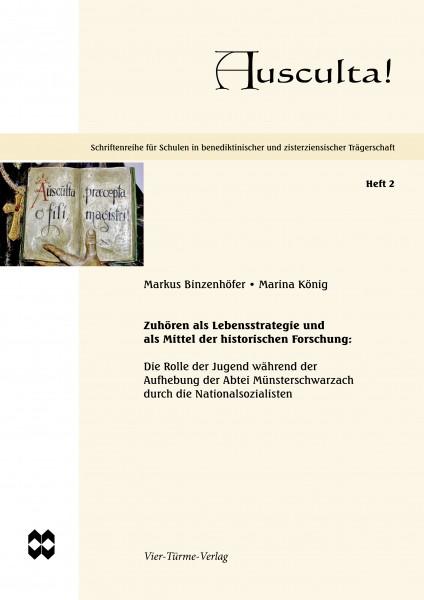 Zuhören als Lebensstrategie und als Mittel der historischen Forschung - Die Rolle der Jugend während der Aufhebung der Abtei Münsterschwarzach durch die Nationalsozialisten