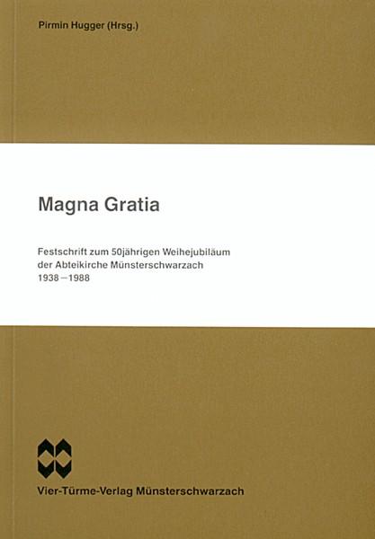 Magna Gratia - Festschrift zum 50jährigen Weihejubiläum der Abteikirche Münsterschwarzach 1938-1988