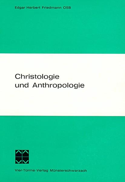 Christologie und Anthropologie - Methode und Bedeutung der Lehre vom Menschen in der Theologie Karl
