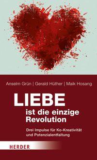 Liebe ist die einzige Revolution - Drei Impulse für Ko-Kreativität und Potenzialentfaltung