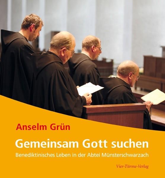Gemeinsam Gott suchen - Benediktinisches Leben in der Abtei Münsterschwarzach