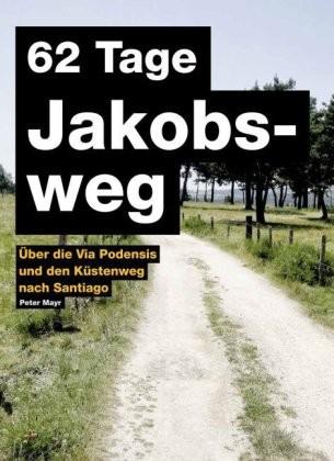 62 Tage Jakobsweg - Über die Via Podiensis und den Küstenweg nach Santiago