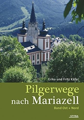Pilgerwege nach Mariazell-Ost und Nord