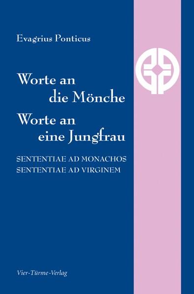 Worte an die Mönche, Worte an eine Jungfrau - Sententiae ad monachos, sententiae ad virginem