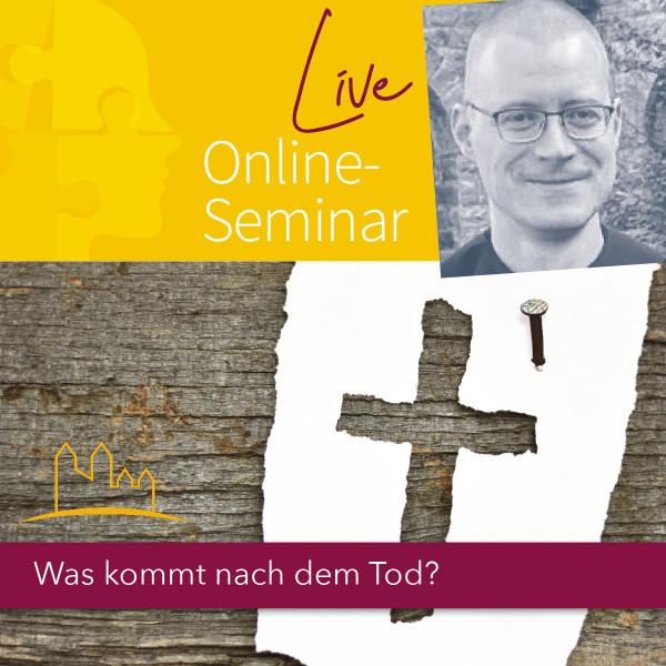 """Live-Online-Seminar """"Was kommt nach dem Tod?"""" 20.03.2021"""