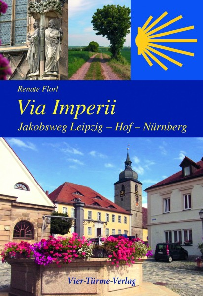 Via Imperii - Jakobsweg Leipzig - Hof - Nürnberg