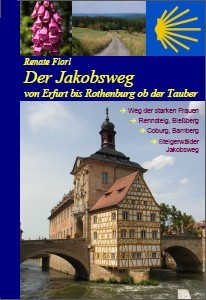 Der Jakobsweg von Erfurt nach Rothenburg o. d. Tauber