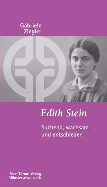 Edith Stein - Suchend, wachsam und entschieden