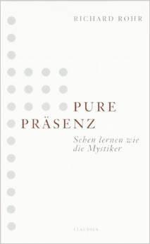 Pure Präsenz-Sehen lernen wie die Mystiker