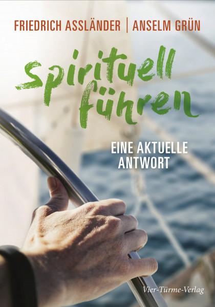 Spirituell führen - Eine aktuelle Antwort
