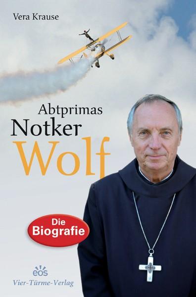 Abtprimas Notker Wolf - Die Biografie