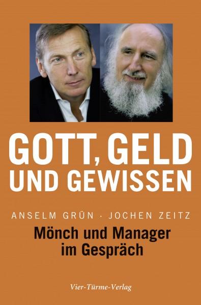 Gott, Geld und Gewissen - Mönch und Manager im Gepräch Handsigniertes Exemplar