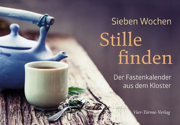 Sieben Wochen Stille finden - Der Fastenkalender aus dem Kloster