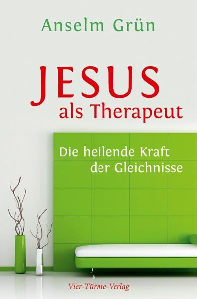 Jesus als Therapeut - Die heilende Kraft der Gleichnisse