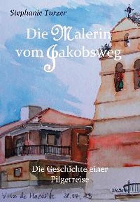Die Malerin vom Jakobsweg