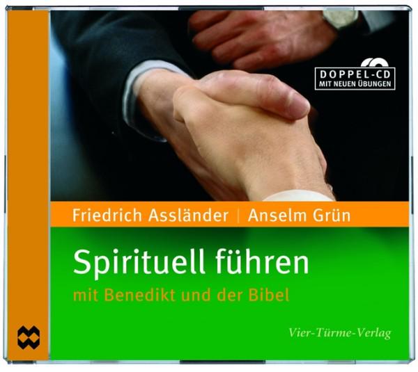 Spirituell führen - Mit Benedikt und der Bibel