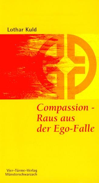 Compassion - Raus aus der Ego-Falle