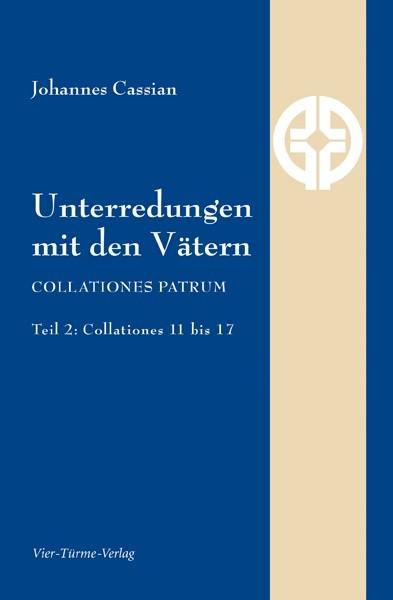 Unterredungen mit den Vätern 11-17 (Collationes patrum)