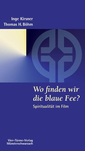 Wo finden wir die blaue Fee? - Spiritualität im Film