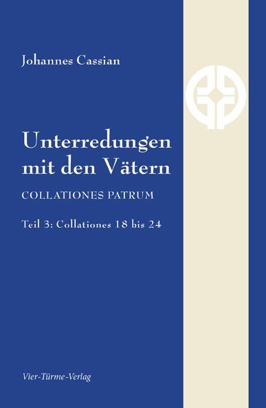 Unterredungen mit den Vätern - Collationes patrum (3)