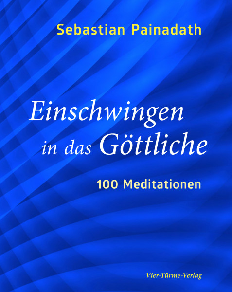 Einschwingen in das Göttliche – 100 Meditationen