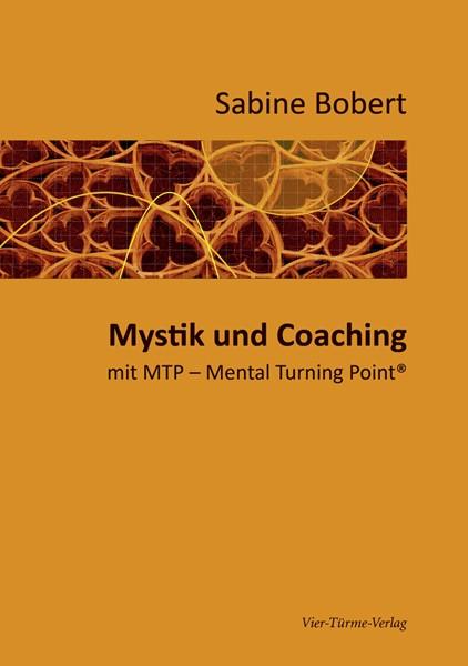 Mystik und Coaching - mit MTP (Mental Turning Point)
