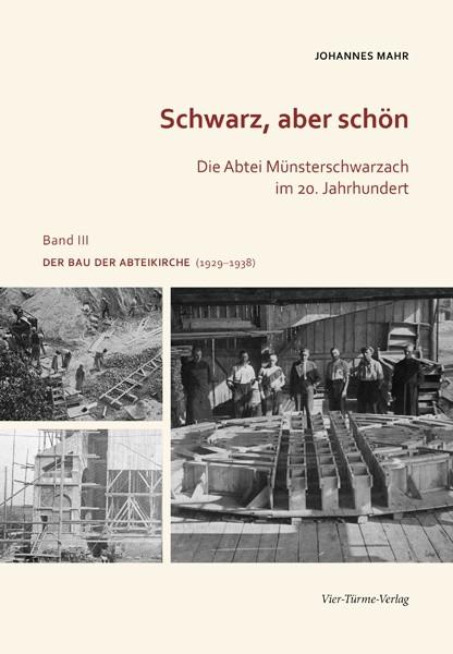 Schwarz aber schön – Die Abtei Münsterschwarzach im 20. Jahrhundert Band 3