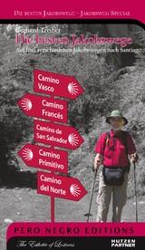Die besten Jakobswege - Auf fünf verschiedenen Jakobswegen nach Santiago