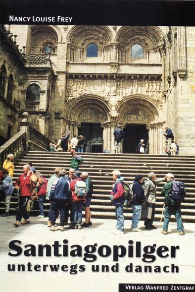 Santiagopilger unterwegs und danach