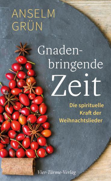Gnadenbringende Zeit - Die spirituelle Kraft der Weihnachtslieder