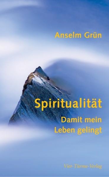 Spiritualität - Damit mein Leben gelingt